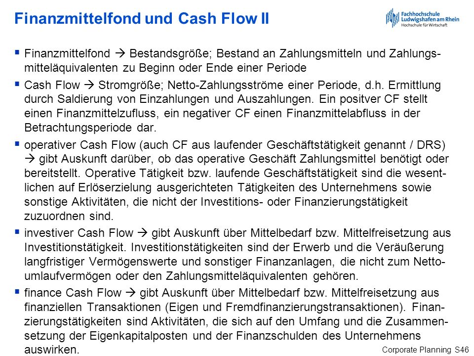 Corporate Planning S46 Finanzmittelfond und Cash Flow II Finanzmittelfond Bestandsgröße; Bestand an Zahlungsmitteln und Zahlungs- mitteläquivalenten z