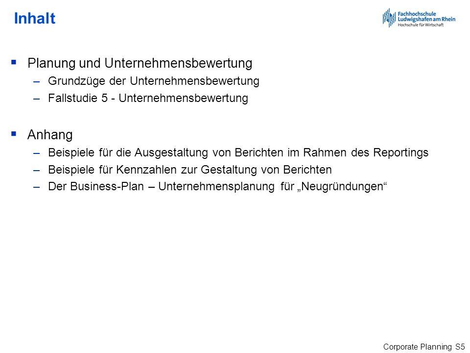 Corporate Planning S116 Fallstudie 5 – Ausgangsdaten / Werttreiber Sie sind mit der Bewertung der Wert AG beauftragt.