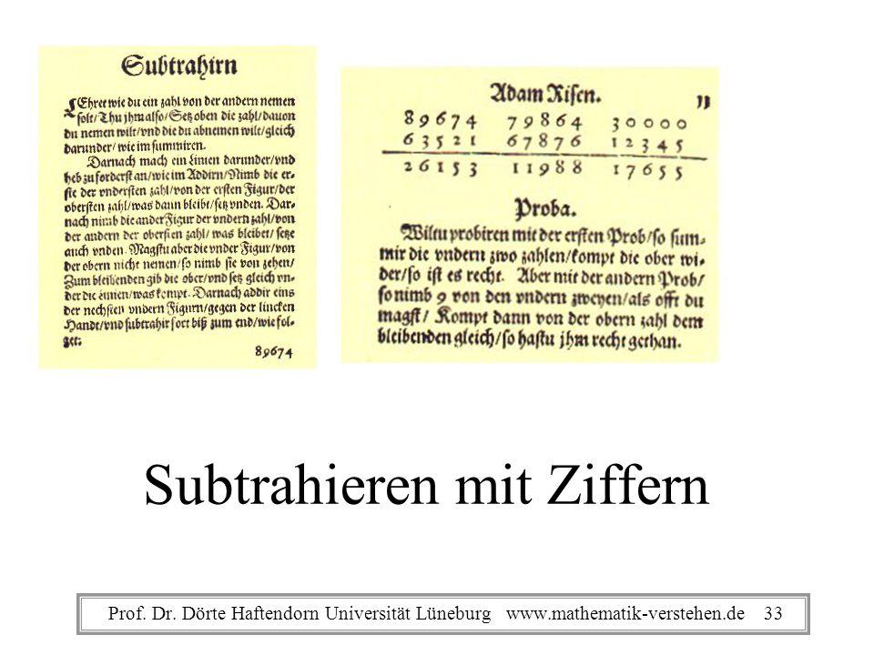 Subtrahieren mit Ziffern Prof. Dr. Dörte Haftendorn Universität Lüneburg www.mathematik-verstehen.de 33