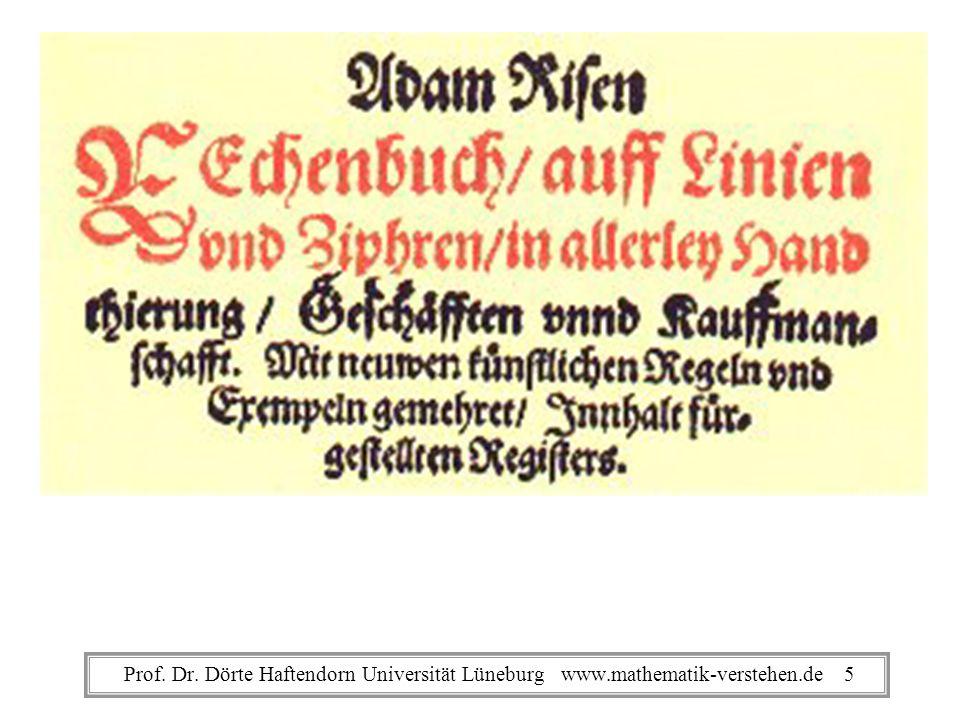 Adam Ries Rechenbuch Prof. Dr. Dörte Haftendorn Universität Lüneburg www.mathematik-verstehen.de 5