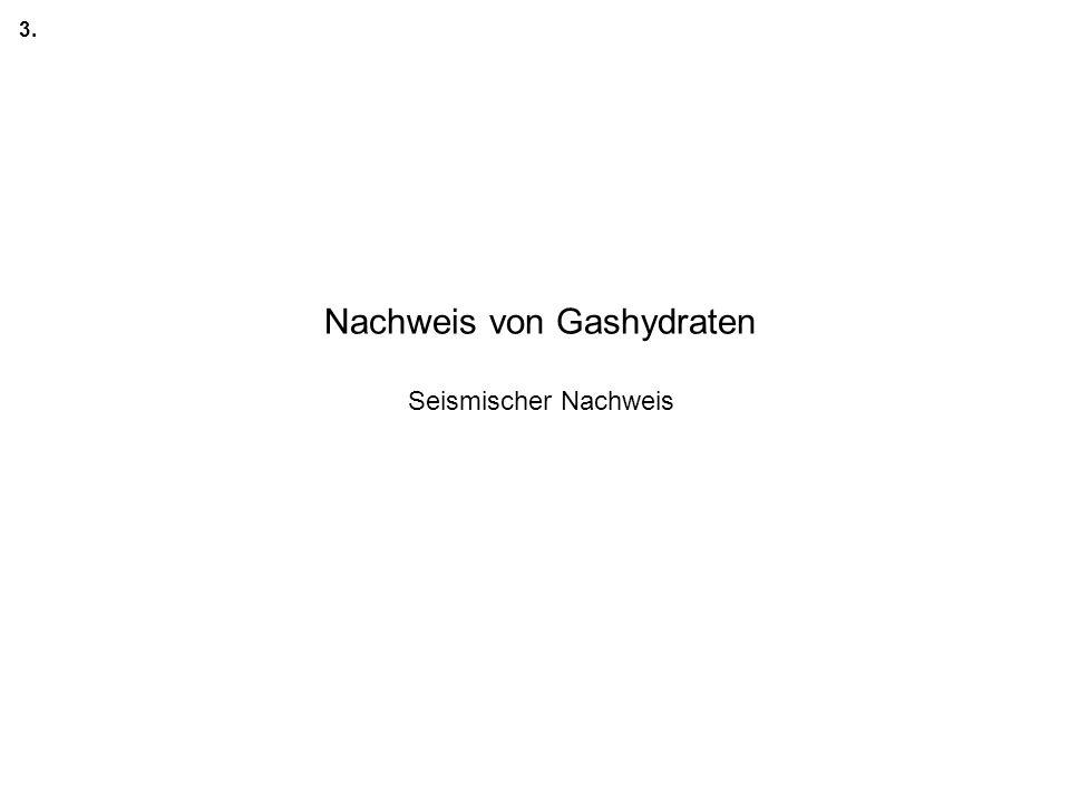 Nachweis von Gashydraten Seismischer Nachweis 3.