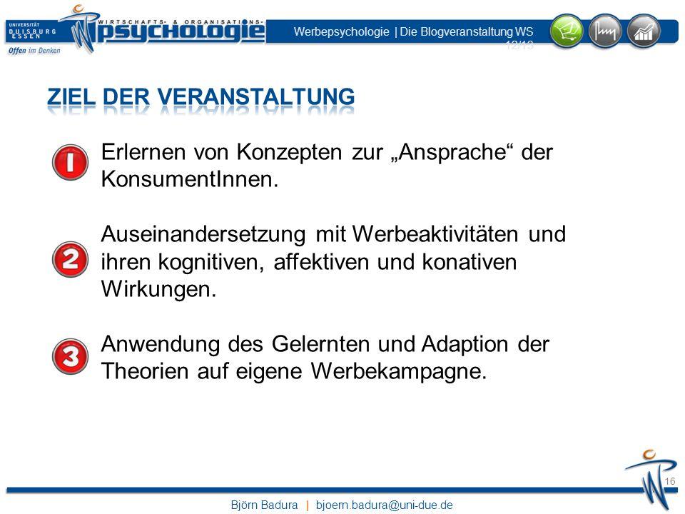 Björn Badura | bjoern.badura@uni-due.de Werbepsychologie | Die Blogveranstaltung WS 12/13 16