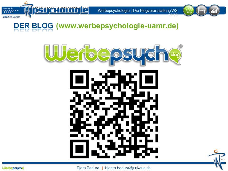 Björn Badura | bjoern.badura@uni-due.de Werbepsychologie | Die Blogveranstaltung WS 12/13 27