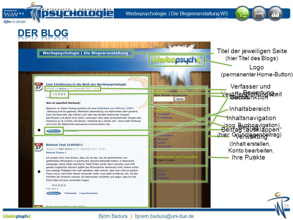 Björn Badura | bjoern.badura@uni-due.de Werbepsychologie | Die Blogveranstaltung WS 12/13 28 Titel der jeweiligen Seite (hier Titel des Blogs) Logo (p