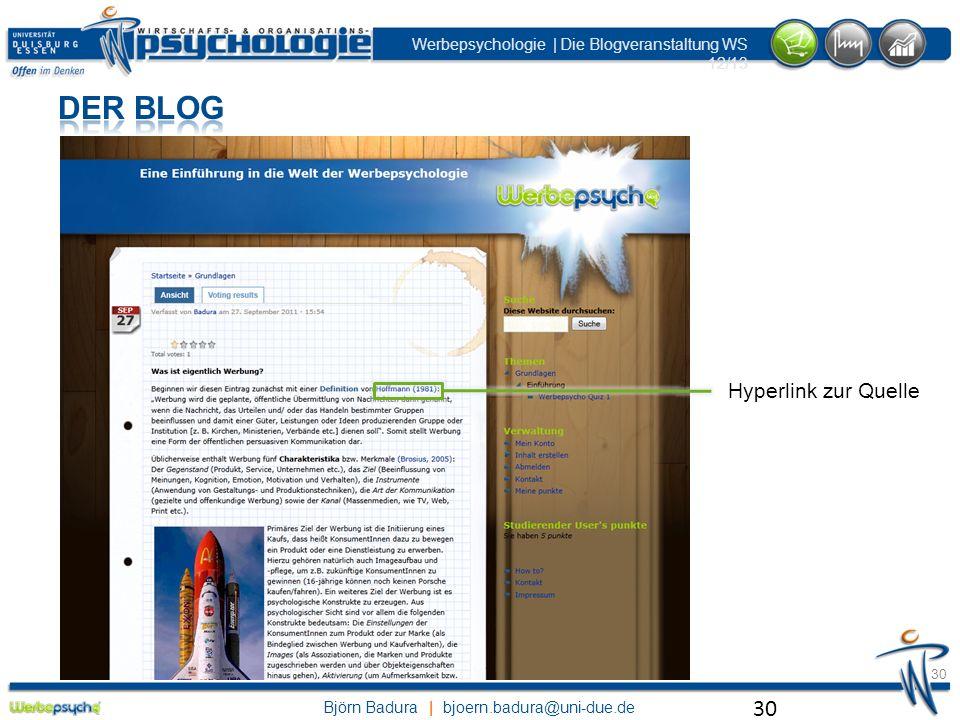 Björn Badura | bjoern.badura@uni-due.de Werbepsychologie | Die Blogveranstaltung WS 12/13 30 Hyperlink zur Quelle