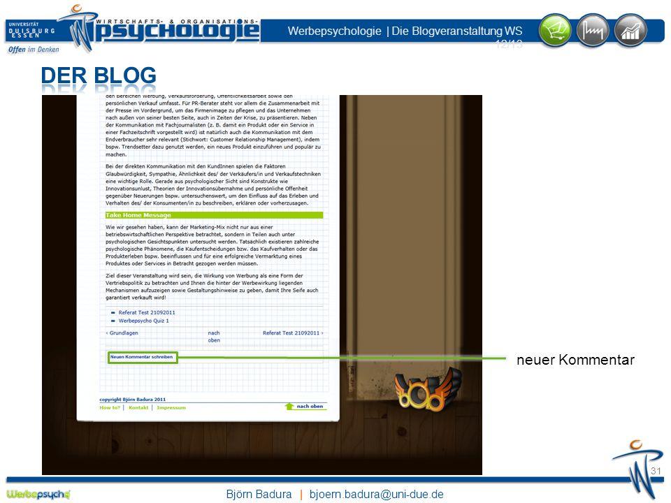 Björn Badura | bjoern.badura@uni-due.de Werbepsychologie | Die Blogveranstaltung WS 12/13 31 neuer Kommentar