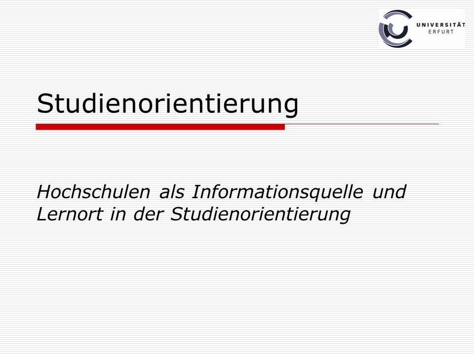 Studienorientierung Hochschulen als Informationsquelle und Lernort in der Studienorientierung
