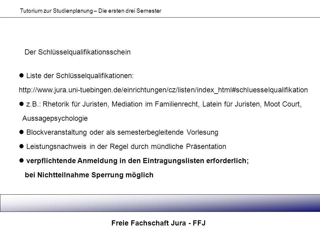Freie Fachschaft Jura - FFJ Tutorium zur Studienplanung – Die ersten drei Semester Der Schlüsselqualifikationsschein Liste der Schlüsselqualifikatione