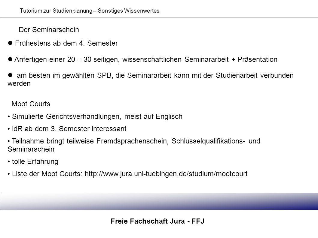Freie Fachschaft Jura - FFJ Tutorium zur Studienplanung – Sonstiges Wissenwertes Der Seminarschein Frühestens ab dem 4. Semester Anfertigen einer 20 –