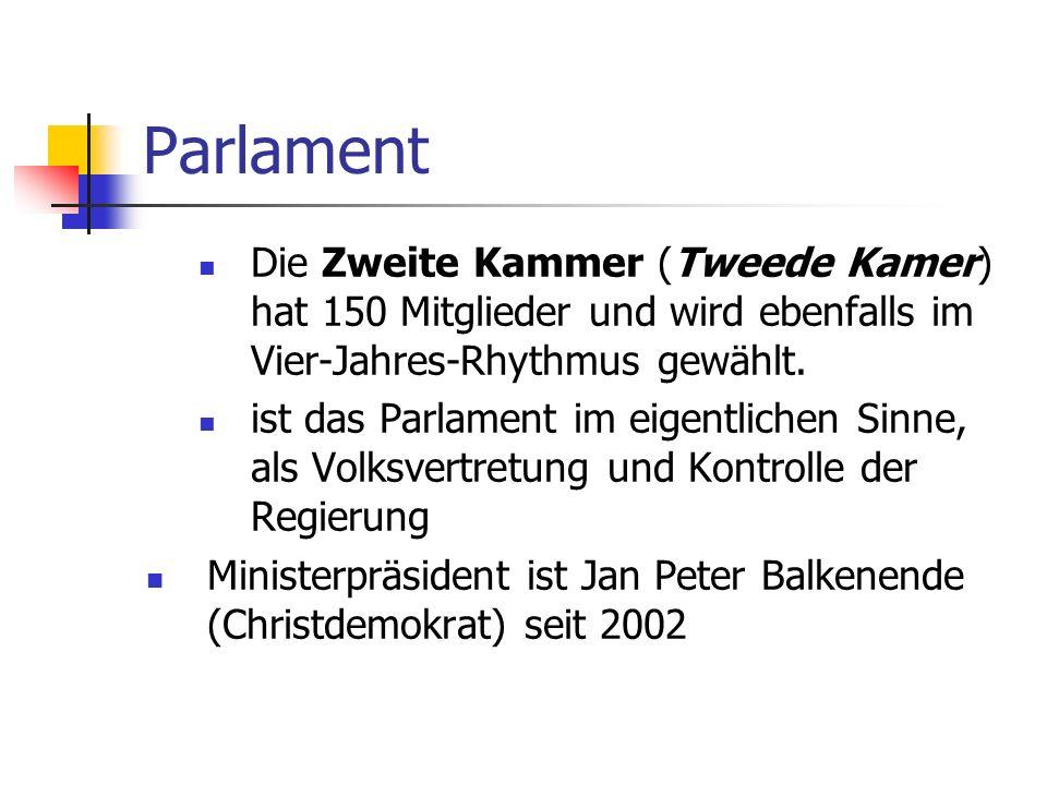 Parlament Die Zweite Kammer (Tweede Kamer) hat 150 Mitglieder und wird ebenfalls im Vier-Jahres-Rhythmus gewählt. ist das Parlament im eigentlichen Si