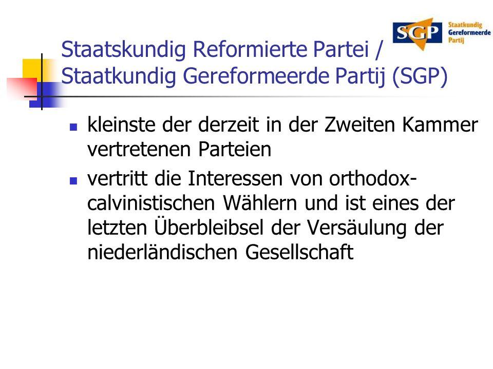 Staatskundig Reformierte Partei / Staatkundig Gereformeerde Partij (SGP) kleinste der derzeit in der Zweiten Kammer vertretenen Parteien vertritt die