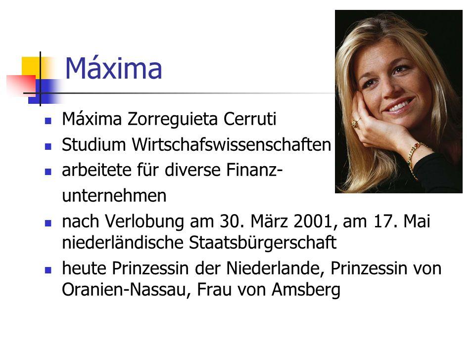 Máxima Máxima Zorreguieta Cerruti Studium Wirtschafswissenschaften arbeitete für diverse Finanz- unternehmen nach Verlobung am 30. März 2001, am 17. M