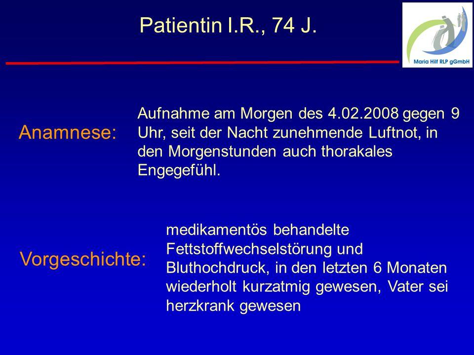 Anamnese: Patientin I.R., 74 J.