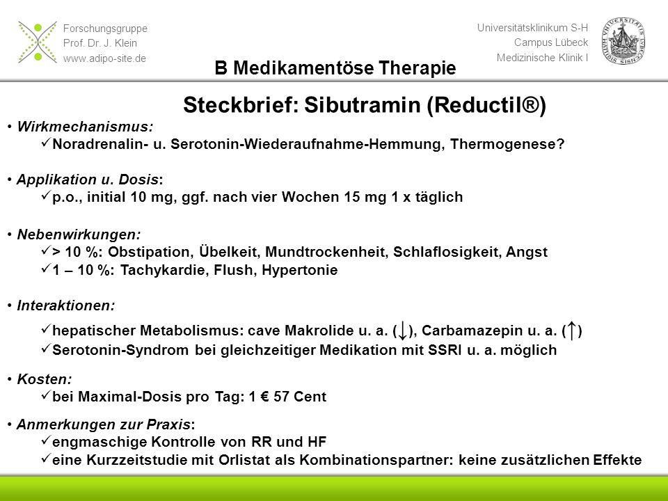 Forschungsgruppe Prof. Dr. J. Klein www.adipo-site.de Universitätsklinikum S-H Campus Lübeck Medizinische Klinik I Steckbrief: Sibutramin (Reductil®)