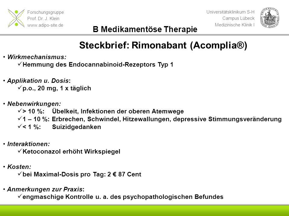 Forschungsgruppe Prof. Dr. J. Klein www.adipo-site.de Universitätsklinikum S-H Campus Lübeck Medizinische Klinik I Steckbrief: Rimonabant (Acomplia®)