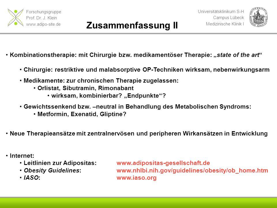 Forschungsgruppe Prof. Dr. J. Klein www.adipo-site.de Universitätsklinikum S-H Campus Lübeck Medizinische Klinik I Kombinationstherapie: mit Chirurgie