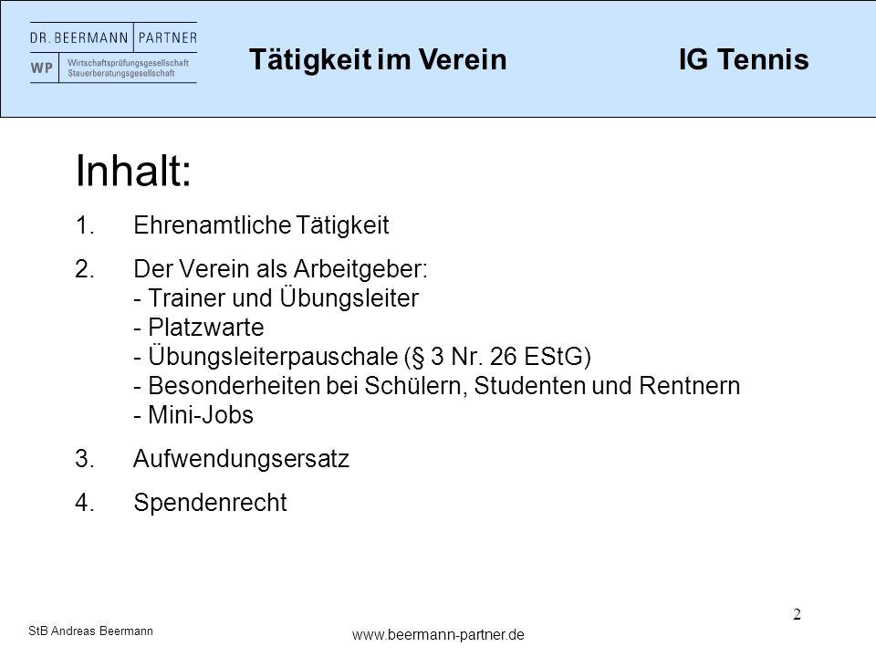 2 Inhalt: 1.Ehrenamtliche Tätigkeit 2.Der Verein als Arbeitgeber: - Trainer und Übungsleiter - Platzwarte - Übungsleiterpauschale (§ 3 Nr. 26 EStG) -
