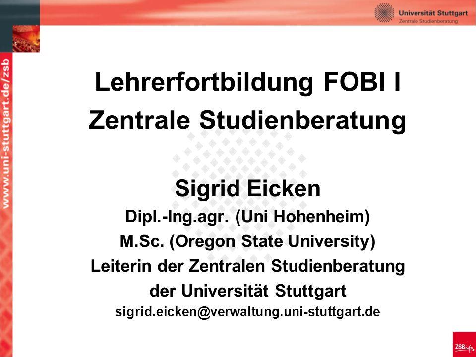 Lehrerfortbildung FOBI I Zentrale Studienberatung Sigrid Eicken Dipl.-Ing.agr.