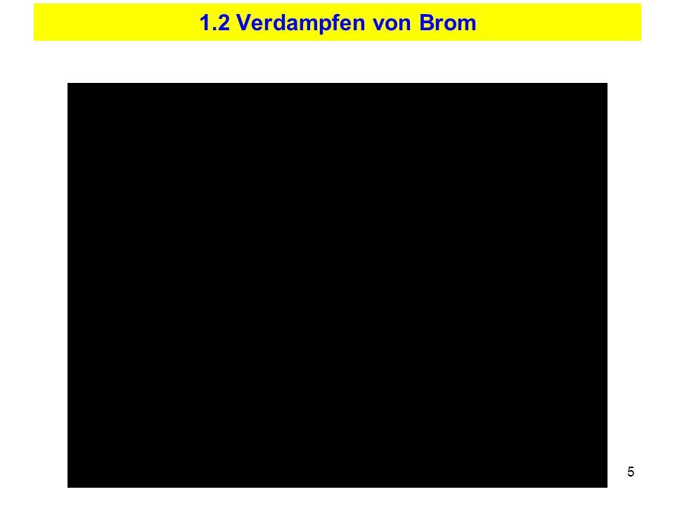 5 1.2 Verdampfen von Brom