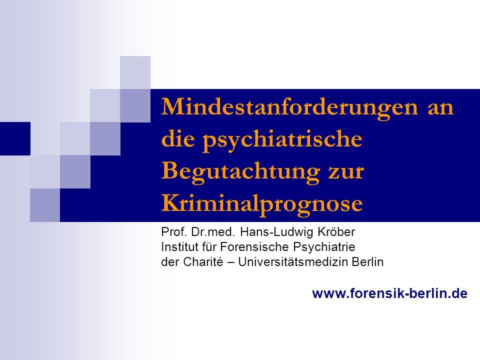 Mindestanforderungen an die psychiatrische Begutachtung zur Kriminalprognose Prof.