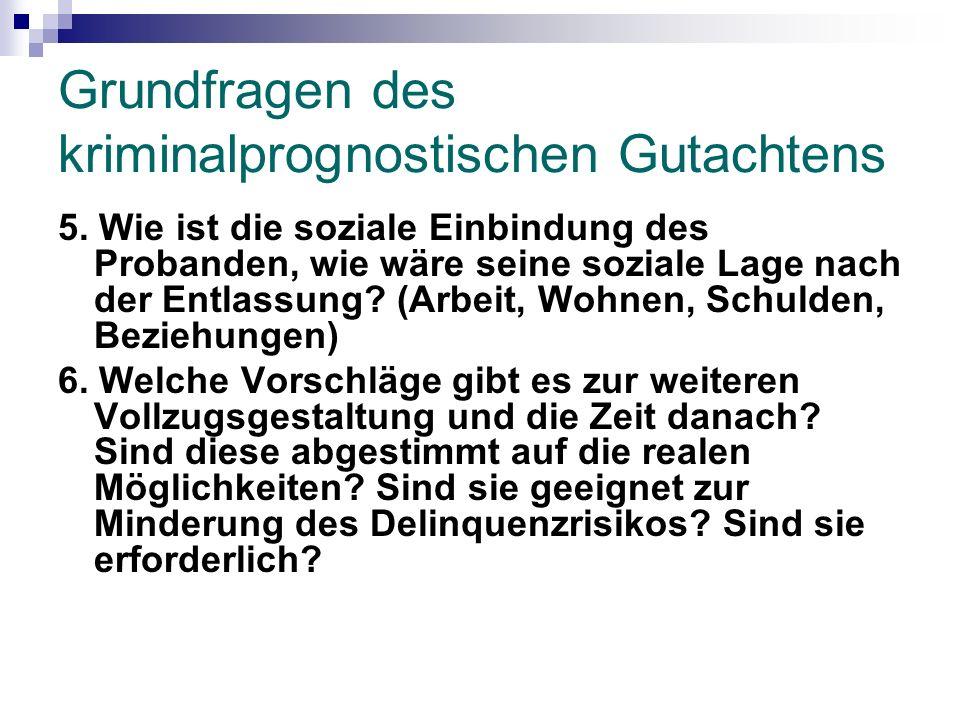 Grundfragen des kriminalprognostischen Gutachtens 5.