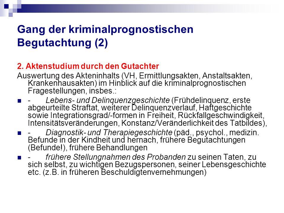 Gang der kriminalprognostischen Begutachtung (2) 2.