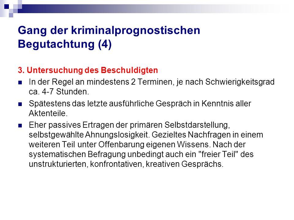 Gang der kriminalprognostischen Begutachtung (4) 3.