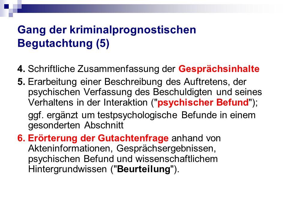 Gang der kriminalprognostischen Begutachtung (5) 4.