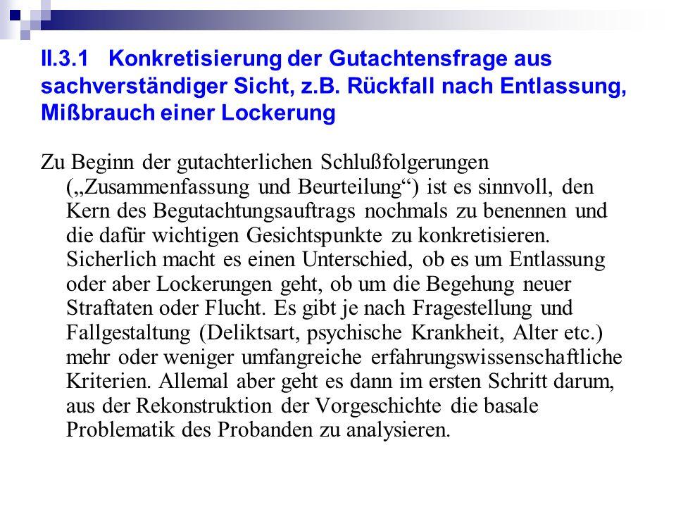 II.3.1Konkretisierung der Gutachtensfrage aus sachverständiger Sicht, z.B.