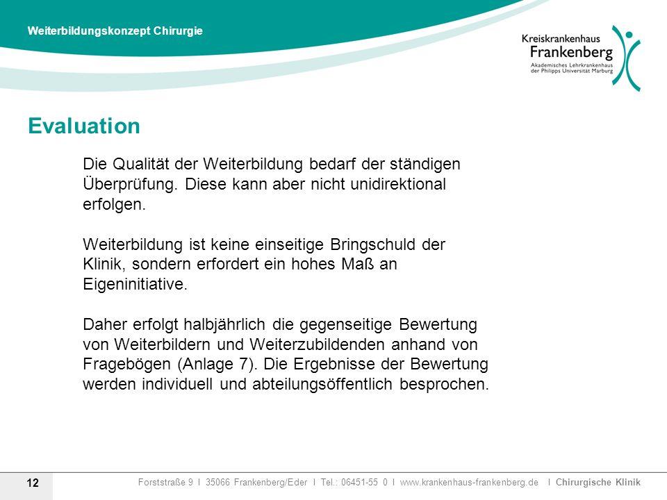Forststraße 9 I 35066 Frankenberg/Eder I Tel.: 06451-55 0 I www.krankenhaus-frankenberg.de I Chirurgische Klinik Evaluation 12 Weiterbildungskonzept C