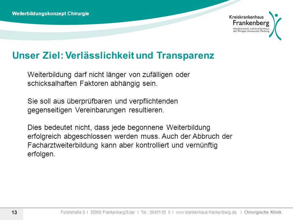 Forststraße 9 I 35066 Frankenberg/Eder I Tel.: 06451-55 0 I www.krankenhaus-frankenberg.de I Chirurgische Klinik Unser Ziel: Verlässlichkeit und Trans