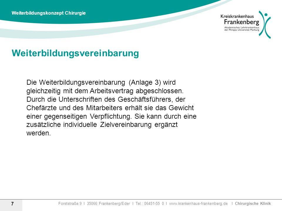Forststraße 9 I 35066 Frankenberg/Eder I Tel.: 06451-55 0 I www.krankenhaus-frankenberg.de I Chirurgische Klinik Weiterbildungsvereinbarung 7 Weiterbi