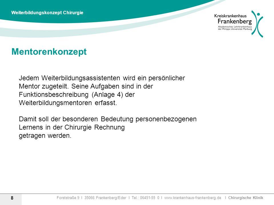 Forststraße 9 I 35066 Frankenberg/Eder I Tel.: 06451-55 0 I www.krankenhaus-frankenberg.de I Chirurgische Klinik Mentorenkonzept 8 Weiterbildungskonze