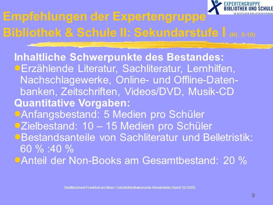 Stadtbücherei Frankfurt am Main / Schulbibliothekarische Arbeitsstelle Stand:10 / 2005 9 Inhaltliche Schwerpunkte des Bestandes: Erzählende Literatur,