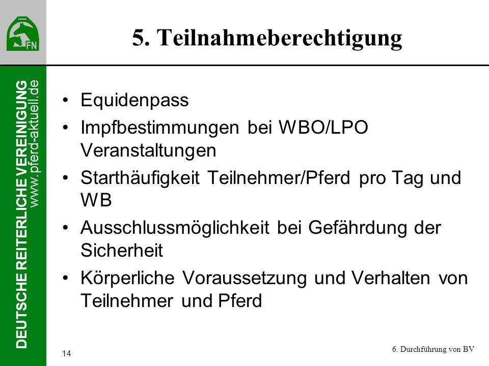 www.pferd-aktuell.de DEUTSCHE REITERLICHE VEREINIGUNG 14 5. Teilnahmeberechtigung Equidenpass Impfbestimmungen bei WBO/LPO Veranstaltungen Starthäufig