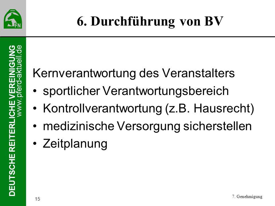 www.pferd-aktuell.de DEUTSCHE REITERLICHE VEREINIGUNG 15 6. Durchführung von BV Kernverantwortung des Veranstalters sportlicher Verantwortungsbereich
