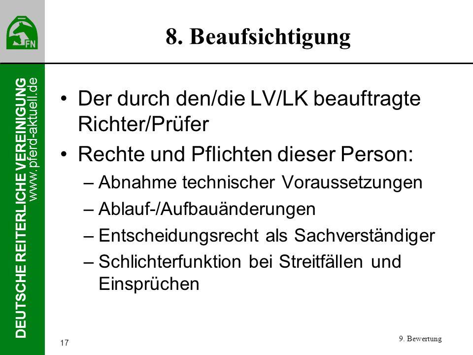www.pferd-aktuell.de DEUTSCHE REITERLICHE VEREINIGUNG 17 8. Beaufsichtigung Der durch den/die LV/LK beauftragte Richter/Prüfer Rechte und Pflichten di