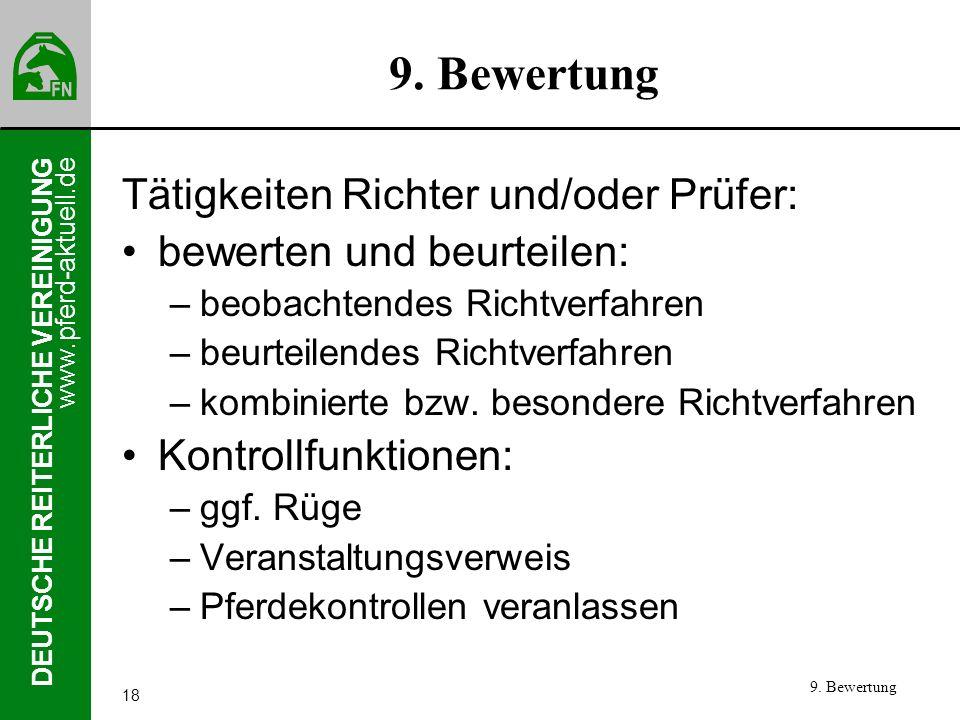 www.pferd-aktuell.de DEUTSCHE REITERLICHE VEREINIGUNG 18 9. Bewertung Tätigkeiten Richter und/oder Prüfer: bewerten und beurteilen: –beobachtendes Ric