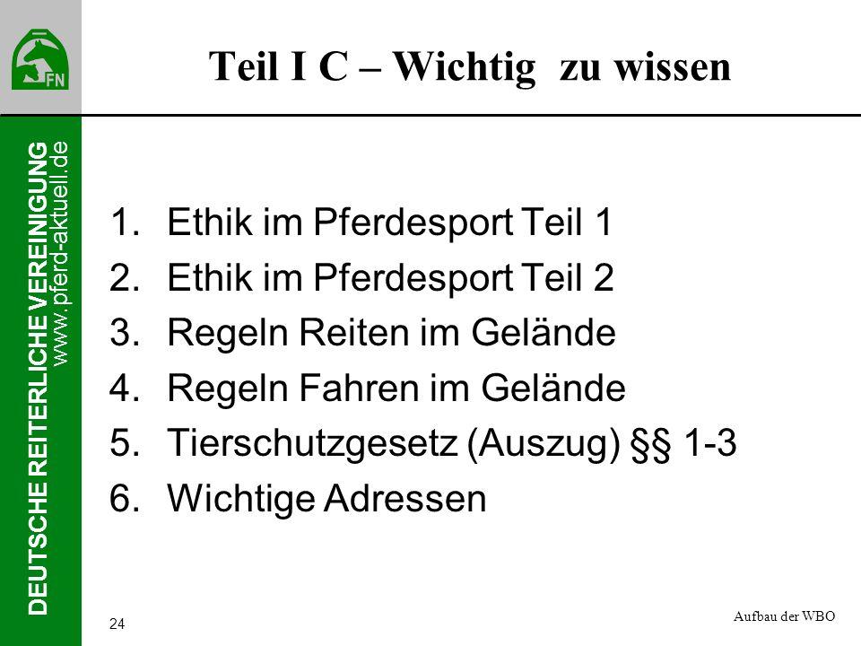 www.pferd-aktuell.de DEUTSCHE REITERLICHE VEREINIGUNG 24 Teil I C – Wichtig zu wissen 1.Ethik im Pferdesport Teil 1 2.Ethik im Pferdesport Teil 2 3.Re