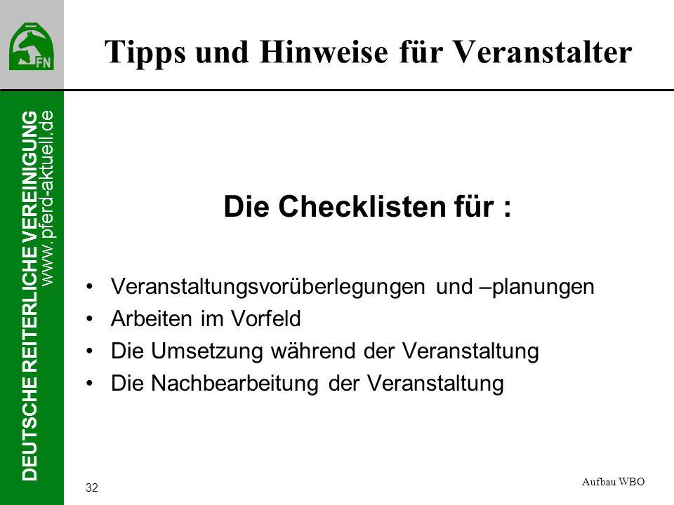www.pferd-aktuell.de DEUTSCHE REITERLICHE VEREINIGUNG 32 Tipps und Hinweise für Veranstalter Die Checklisten für : Veranstaltungsvorüberlegungen und –