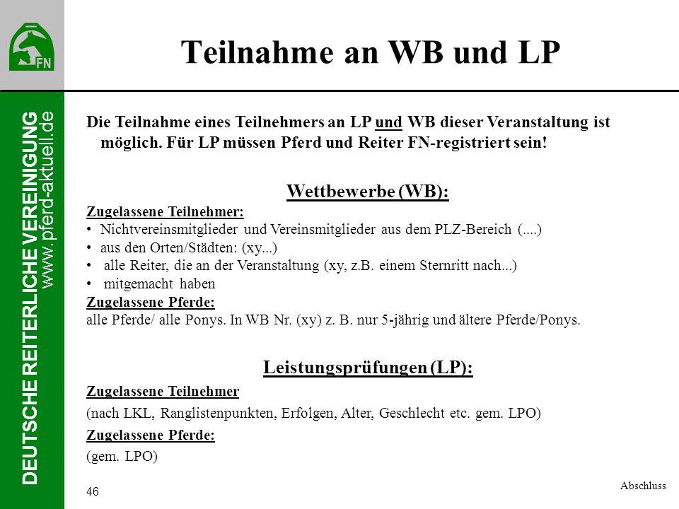 www.pferd-aktuell.de DEUTSCHE REITERLICHE VEREINIGUNG 46 Teilnahme an WB und LP Die Teilnahme eines Teilnehmers an LP und WB dieser Veranstaltung ist