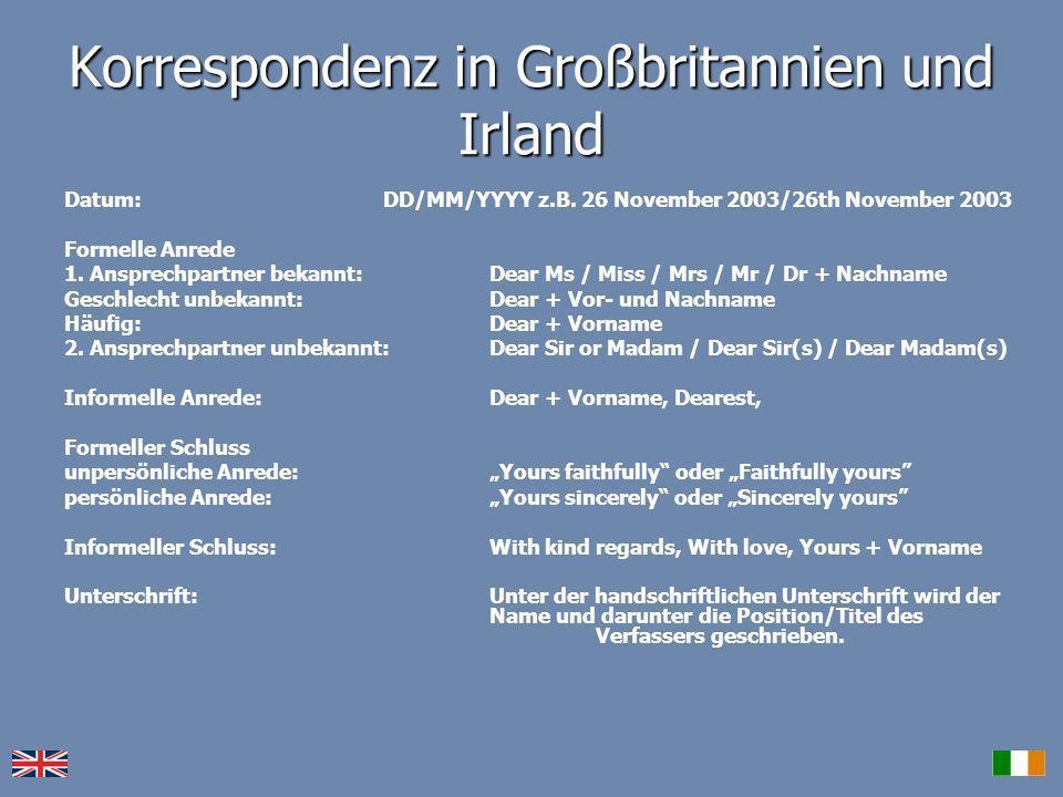 Korrespondenz in Großbritannien und Irland Datum: DD/MM/YYYY z.B. 26 November 2003/26th November 2003 Formelle Anrede 1. Ansprechpartner bekannt: Dear