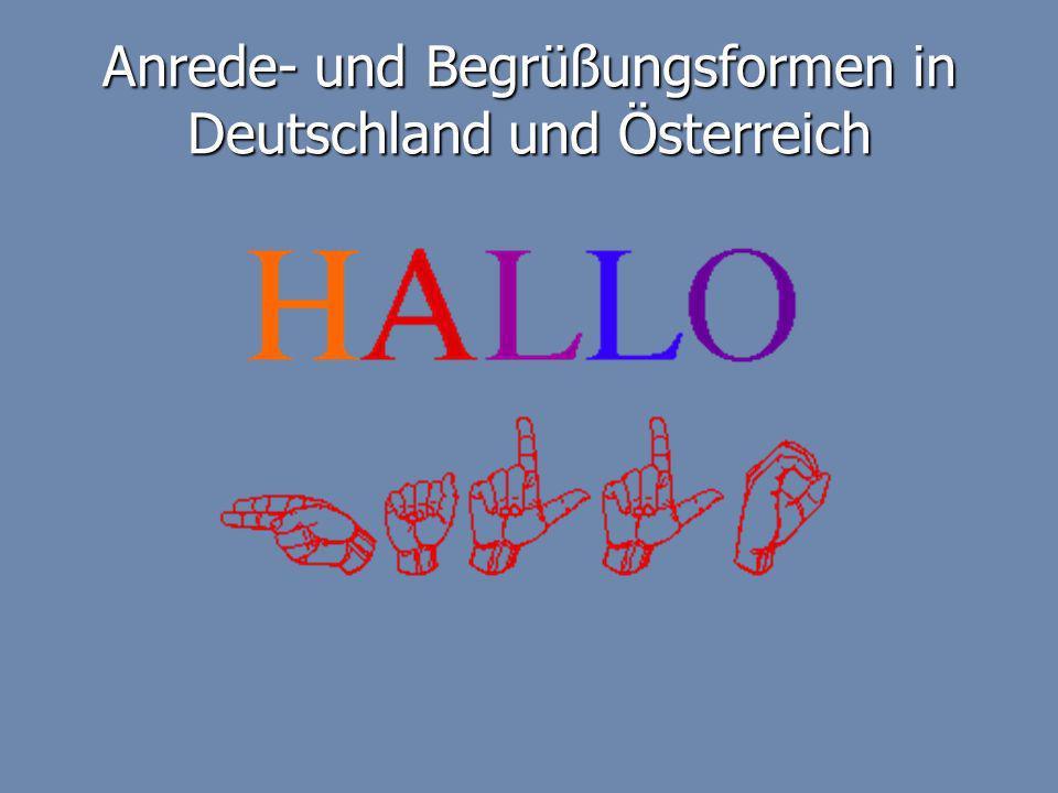 Anrede- und Begrüßungsformen in Deutschland und Österreich