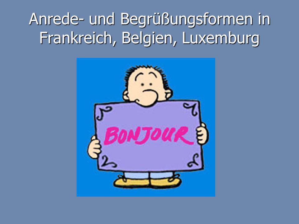 Anrede- und Begrüßungsformen in Frankreich, Belgien, Luxemburg