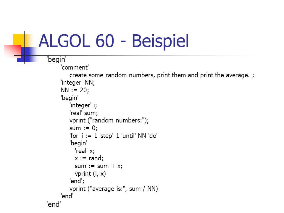 ALGOL 60 - Beispiel 'begin' 'comment' create some random numbers, print them and print the average. ; 'integer' NN; NN := 20; 'begin' 'integer' i; 're