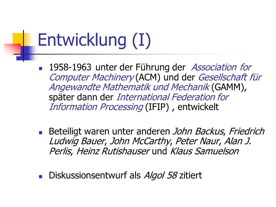 Entwicklung (I) 1958-1963 unter der Führung der Association for Computer Machinery (ACM) und der Gesellschaft für Angewandte Mathematik und Mechanik (