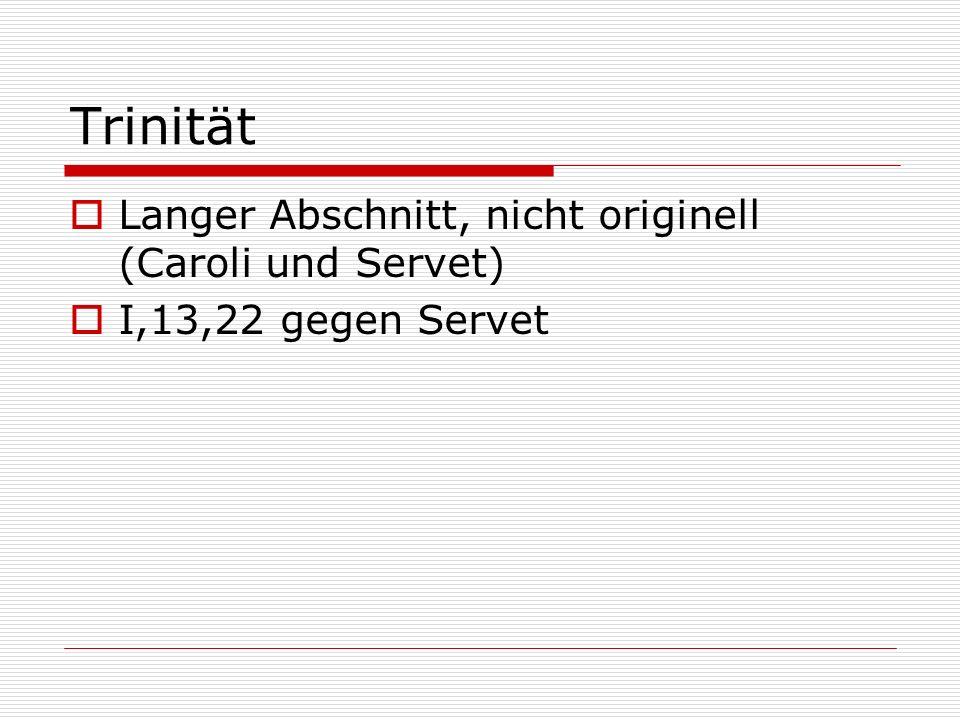 Trinität Langer Abschnitt, nicht originell (Caroli und Servet) I,13,22 gegen Servet