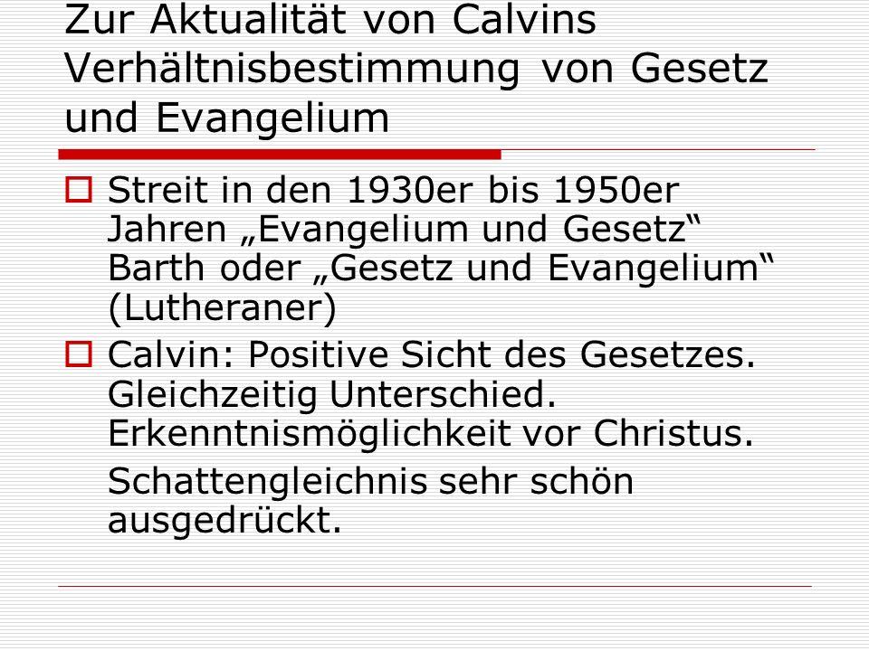 Zur Aktualität von Calvins Verhältnisbestimmung von Gesetz und Evangelium Streit in den 1930er bis 1950er Jahren Evangelium und Gesetz Barth oder Gese