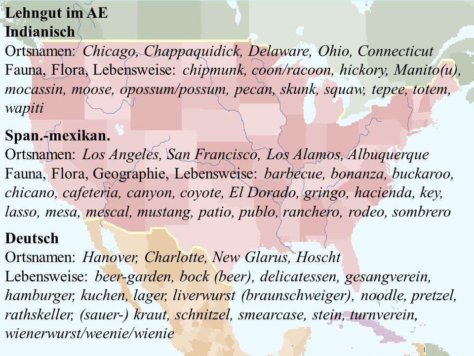 Lehngut im AE Indianisch Ortsnamen: Chicago, Chappaquidick, Delaware, Ohio, Connecticut Fauna, Flora, Lebensweise: chipmunk, coon/racoon, hickory, Man