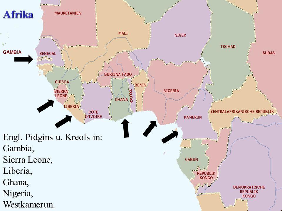 GAMBIA Afrika Engl. Pidgins u. Kreols in: Gambia, Sierra Leone, Liberia, Ghana, Nigeria, Westkamerun.